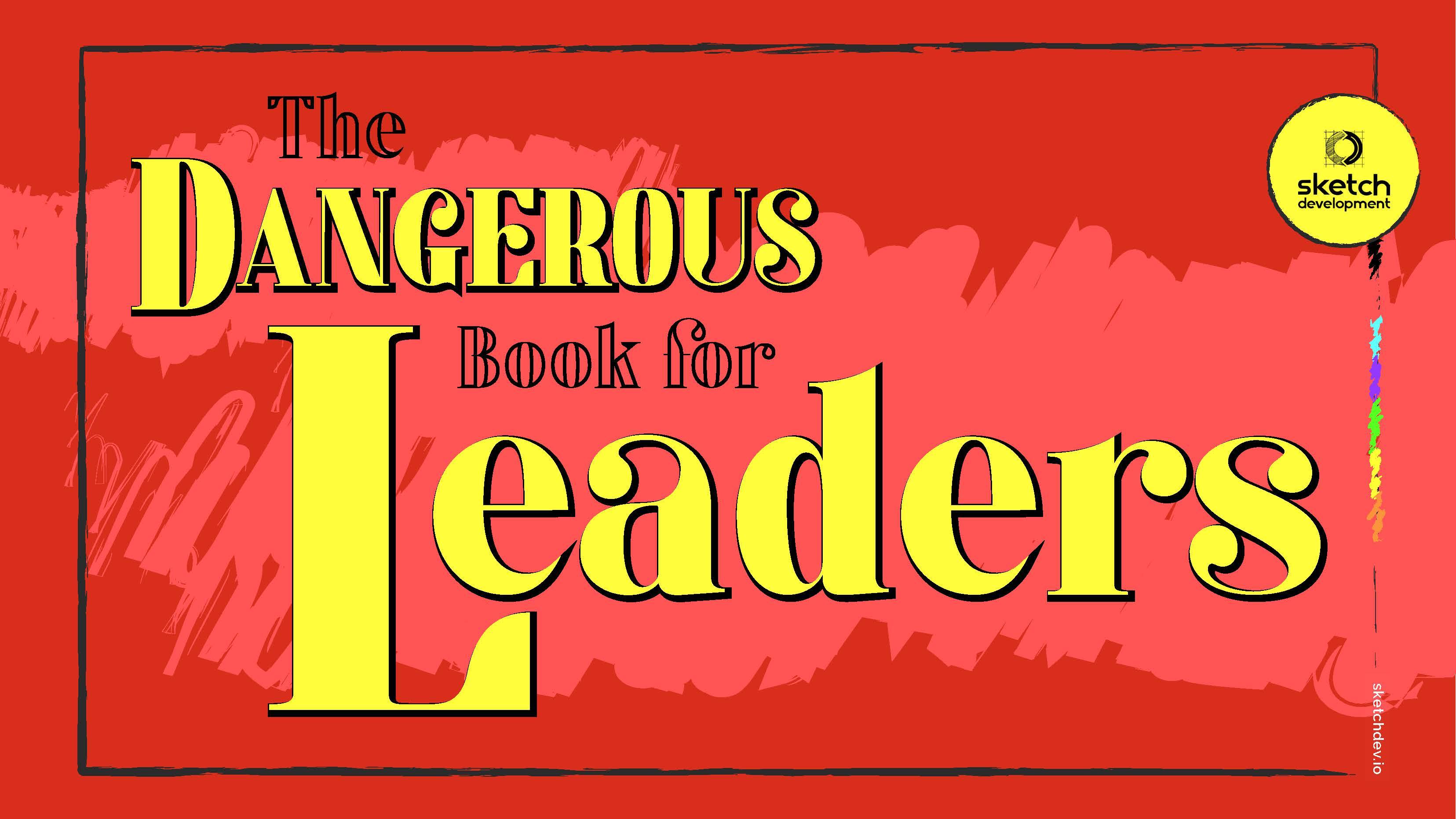 TheDangerousBookForLeaders_SketchDevelopment 1